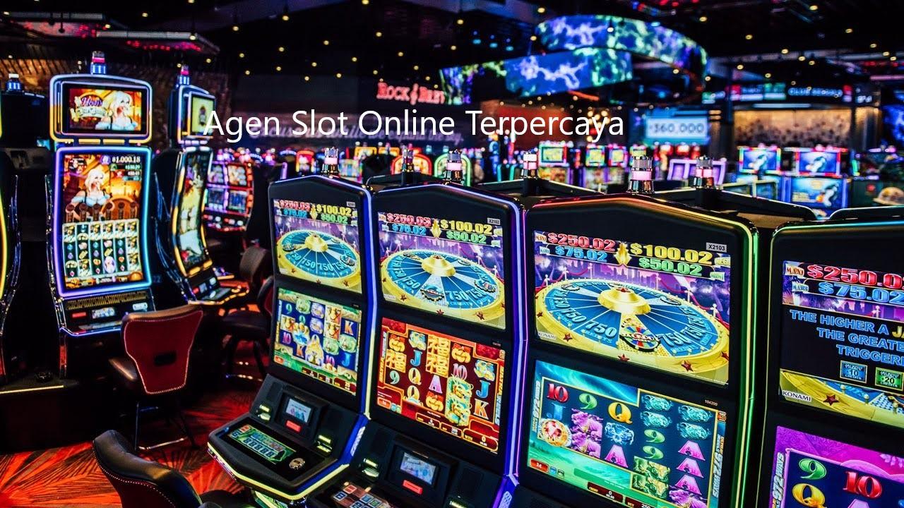 Agen Slot Online Terpercaya